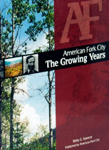 American Fork City: The Growing Years